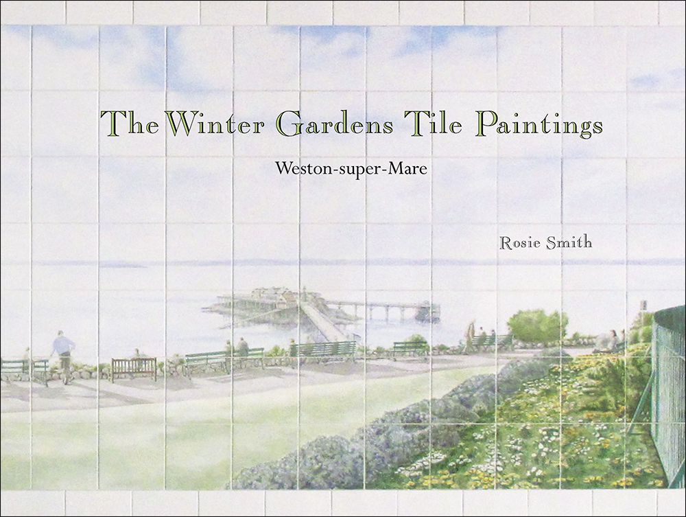 The Winter Gardens Tile Paintings Cover by Rosie Smith